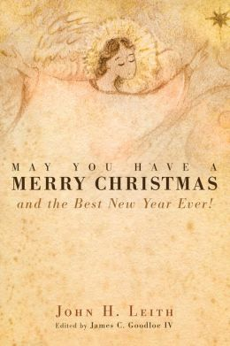May You Have a Merry Christmas: and the Best New Year Ever!