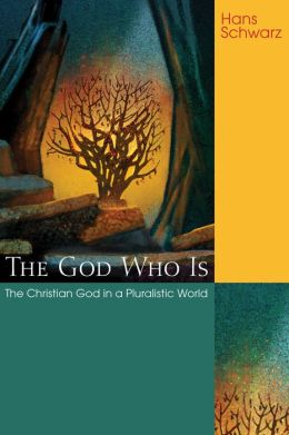 The God Who Is: The Christian God in a Pluralistic World