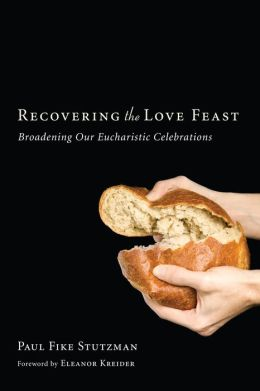 Recovering the Love Feast: Broadening Our Eucharistic Celebrations