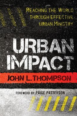 Urban Impact: Reaching the World through Effective Urban Ministry