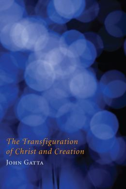 The Transfiguration of Christ and Creation