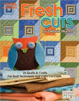 Fresh Cuts: Fun Quilt Techniques and Color Concepts