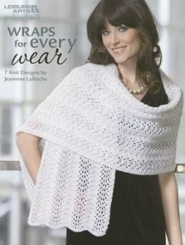 Wraps for Every Wear (Leisure Arts #5257): Wraps for Every Wear