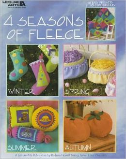 Four Seasons of Fleece (Leisure Arts #5288): Four Seasons of Fleece