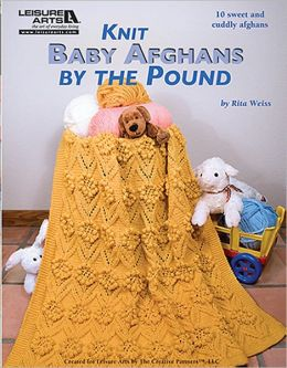 Knit Baby Afghans by the Pound (Leisure Arts #5513): Knit Baby Afghans by the Pound