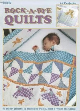Rock-A-Bye Quilts (Leisure Arts #1771)