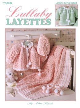Lullaby Layettes (Leisure Arts #2614)