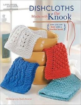 Dishcloths Made with the Knook? (Leisure Arts #5585)