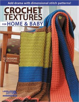 Crochet Textures for Home and Baby