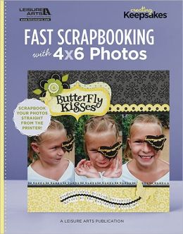 Fast Scrapbooking with 4x6 Photos