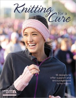 Knitting for a Cure (Leisure Arts #5654)