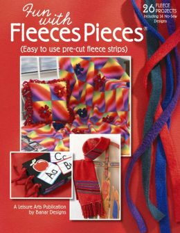 Fun with Fleeces Pieces (Leisure Arts #4553)