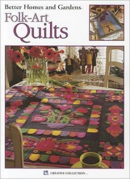 Better Homes and Gardens Folk-Art Quilts (Leisure Arts #1944)