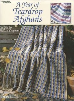 A Year of Teardrop Afghans (Leisure Arts #3008)