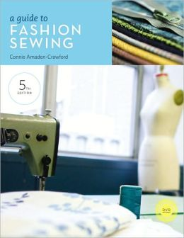 A Guide to Fashion Sewing, 5th Edition