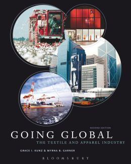 Going Global: The Textile and Apparel Industry, 2nd Edition