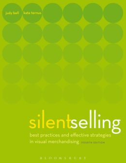 Silent Selling: Best Practices and Effective Strategies in Visual Merchandising, 4th Edition