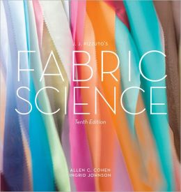 J. J. Pizzuto's Fabric Science, 10th Edition