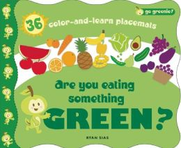 Are You Eating Something Green?: 36 Color-and-Learn Placemats
