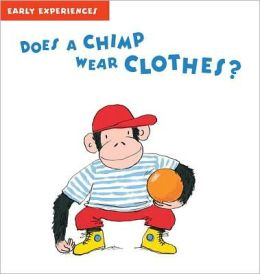Does A Chimp Wear Clothes?: Early Experiences
