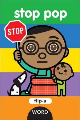 Stop Pop (Flip-a-Word Series)