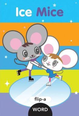 Ice Mice (Flip-a-Word Series)
