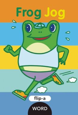 Frog Jog (Flip-a-Word Series)