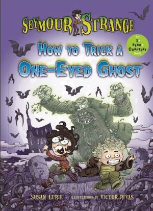 Seymour Strange: How to Trick a One-Eyed Ghost