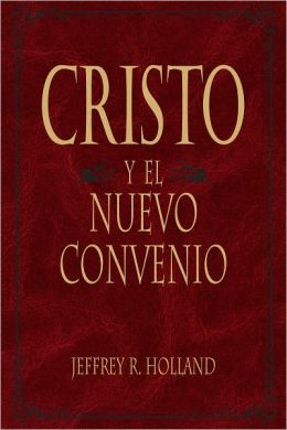 Cristo y el Nuevo Convenio (Christ and the New Covenant)
