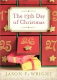 Book Cover Image. Title: The 13th Day of Christmas, Author: Jason F. Wright