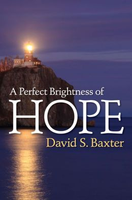 A Perfect Brightness of Hope