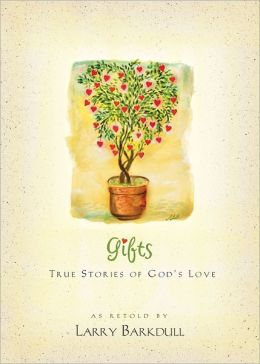 Gifts: True Stories of God's Love