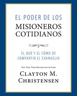 El Poder de los Misioneros Cotidianos: Power of Everyday Missionaries -Spanish
