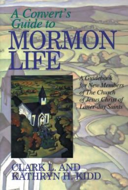 Convert's Guide to Mormon Life