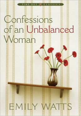 Confessions of an Unbalanced Women