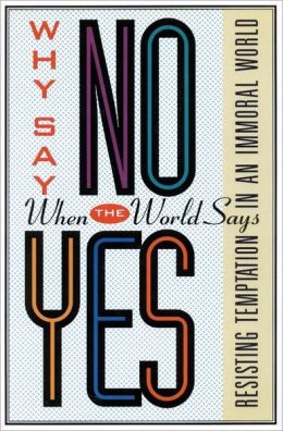 Why Say No When the World Says Yes