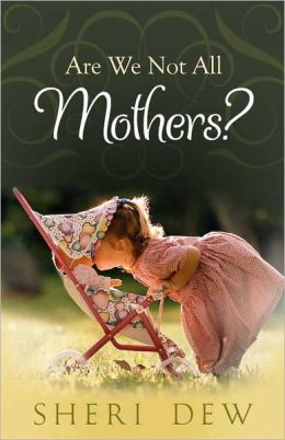 Are We Not All Mothers?