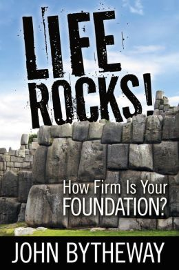 Life Rocks!: How Firm is Your Foundation?
