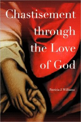 Chastisement Through The Love Of God