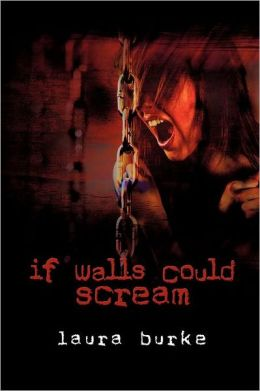 If Walls Could Scream
