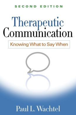 Therapeutic Communication, Second Edition: Knowing What to Say When