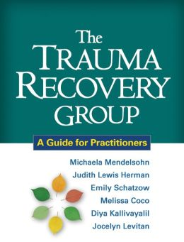 Trauma Recovery Group: A Guide for Practitioners