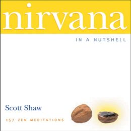 Nirvana in a Nutshell: 157 Zen Meditations