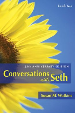 Conversations With Seth, Book 2: 25th Anniversary Edition (v. 2)