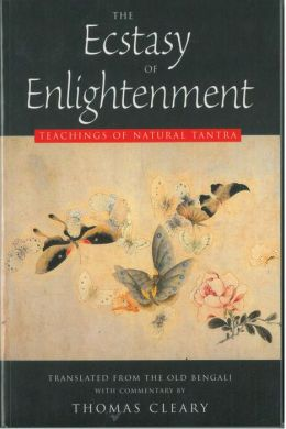 The Ecstasy of Enlightenment: Teaching of Natural Tantra