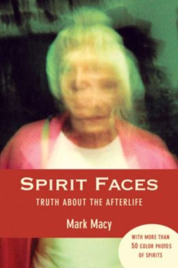 Spirit Faces: Truth About the Afterlife
