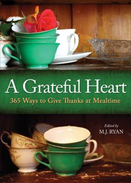 A Grateful Heart: Daily Blessings for the Evening Meals from Buddha to The Beatles