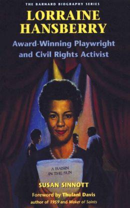 Lorraine Hansberry: Award-Winning Playwright and Civil Rights Activist
