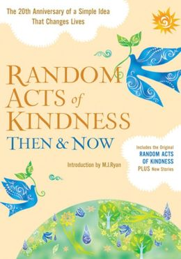 Random Acts of Kindness Then and Now: The 20th Anniversary of a Simple Idea That Changes Lives