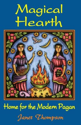 Magical Hearth: Home for the Modern Pagan